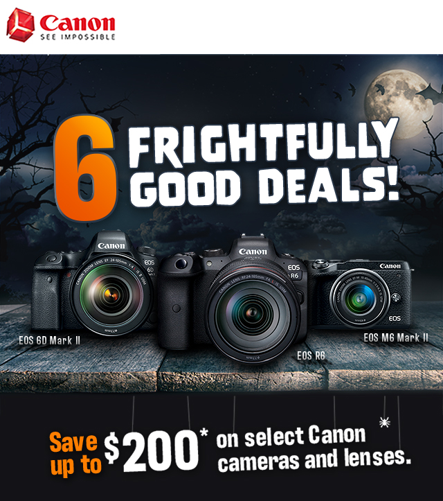 Canon: 6 Frightfully Good Deals! Save up to $200 on select Canon cameras and lenses